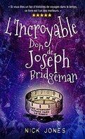L'Incroyable Don de Joseph Bridgeman: Une Aventure à Travers le Temps