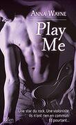 Rock Me, Tome 2 : Play Me