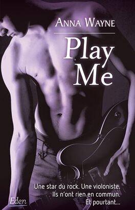 Couverture du livre : Rock Me, Tome 2 : Play Me