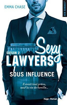 Couverture du livre : Sexy Lawyers, Tome 2 : Sous Influence