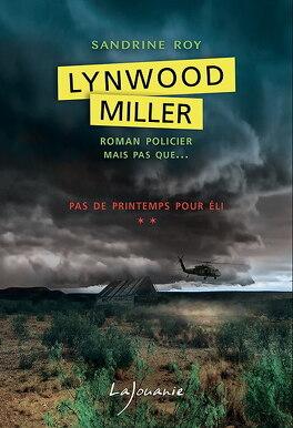Couverture du livre : Lynwood Miller, Tome 2 : Pas de printemps pour Eli