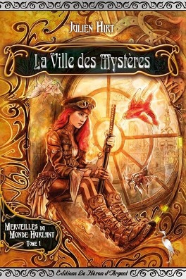 Couverture du livre : Merveilles du Monde Hurlant, tome 1 : La ville des mystères