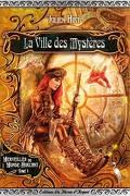 Merveilles du Monde Hurlant, tome 1 : La ville des mystères