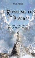 Le Royaume des pierres, Tome 1 : Les Couronnes de la montagne