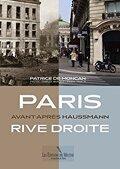 Paris,  avant - après Haussmann, Rive droite