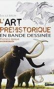 L'art Préhistorique en Bande Dessinée: Première Epoque, l'Aurignacien.