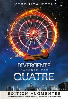 Couverture du livre : Divergente raconté par Quatre édition augmentée