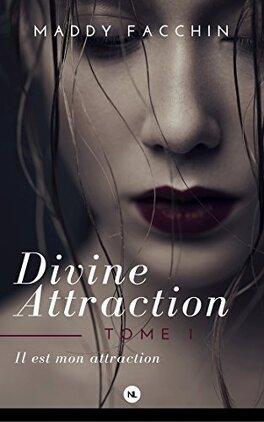 Couverture du livre : Divine attraction, Tome 1 : Il est mon attraction
