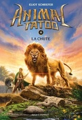 Animal Tatoo, Tome 6 : La chute