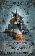 L'étrange voyage de Théo Gossein, tome 1 : Hospitalia