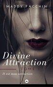 Divine attraction, Tome 1 : Il est mon attraction