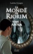 Le monde de Riorim, Tome 1 : Anna