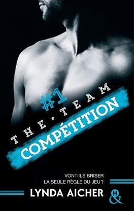 Couverture du livre : The team, Tome 1 : Compétition