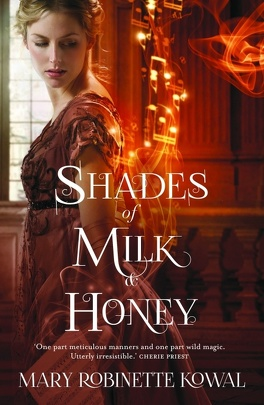 Couverture du livre : Glamourist Histories, Tome 1 : Shades of Milk and Honey
