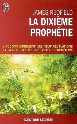 Couverture du livre : La dixième prophétie : l'accomplissement des neuf révélations et la découverte des clés de l'après-vie