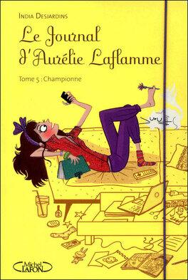 Couverture du livre : Le Journal d'Aurélie Laflamme, Tome 5 : Championne