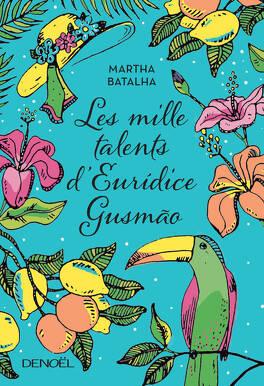 Couverture du livre : Les Mille Talents d'Eurídice Gusmão