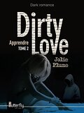 Dirty Love, Tome 2 : Apprendre