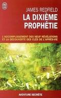 La dixième prophétie : l'accomplissement des neuf révélations et la découverte des clés de l'après-vie