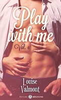 Play with me - Tome 4