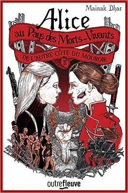 Couverture du livre : Alice au pays des morts-vivants, Tome 2 : De l'autre côté du mouroir
