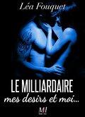 Le milliardaire, mes désirs et moi