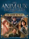 Les Animaux Fantastiques - Les héros du film