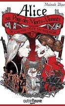 Alice au pays des morts-vivants, Tome 2 : De l'autre côté du mouroir