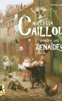 Charlotte Caillou contre les Zénaïdes