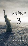 La Trilogie des Survivants, Tome 3 : Arène 3