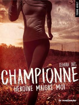 Couverture du livre : Championne : Héroïne malgré moi