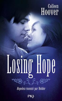 Couverture du livre : Hopeless, Tome 2 : Losing Hope