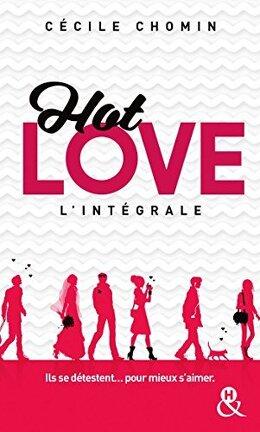 Couverture du livre : Hot Love - L'intégrale