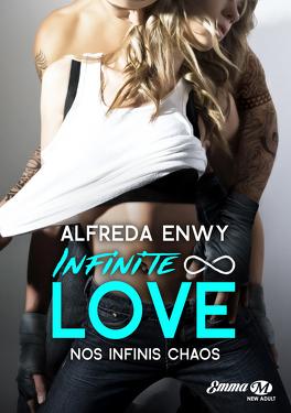 Couverture du livre : Infinite ∞ Love, Tome 1 : Nos infinis chaos