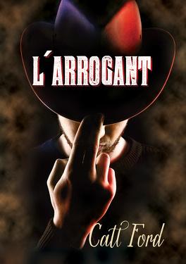 Couverture du livre :  L'arrogant