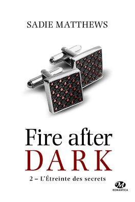 Couverture du livre : La trilogie Fire after dark, Tome 2 : L'Étreinte des secrets