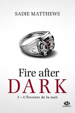 Couverture du livre : La trilogie Fire after dark, Tome 1 : L'Étreinte de la nuit