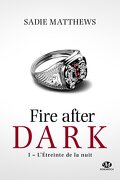 La trilogie Fire after dark, Tome 1 : L'Étreinte de la nuit