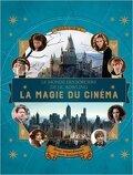 Le monde des sorciers de J.K. Rowling : La magie du cinéma, Héros extraordinaires et lieux fantastiques