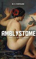 Amblystome, Tome 1: La Terre Agonisante