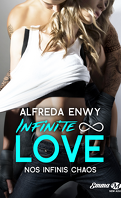 Infinite ∞ Love, Tome 1 : Nos infinis chaos