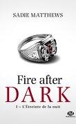 La trilogie Fire after dark, Tome 1 : L'Étreinte de la nuit