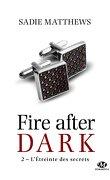 La trilogie Fire after dark, Tome 2 : L'Étreinte des secrets