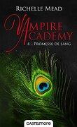 Vampire Academy, Tome 4 : Promesse de sang
