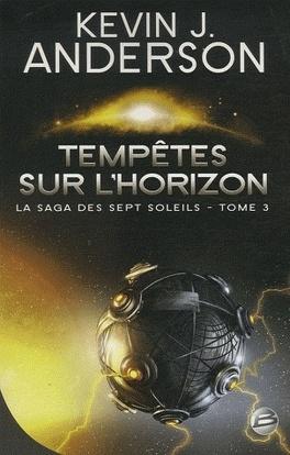 Couverture du livre : La saga des sept soleils, Tome 3 : Tempêtes sur l'Horizon