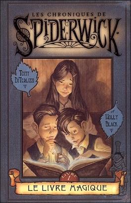 Couverture du livre : Les Chroniques de Spiderwick, Tome 1 : Le Livre magique