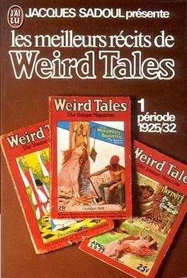 Couverture du livre : Les Meilleurs récits de Weird Tales, Tome 1 : Période 1925/32