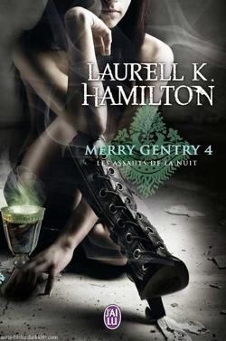 Couverture de Merry Gentry, Tome 4 : Les Assauts de la nuit