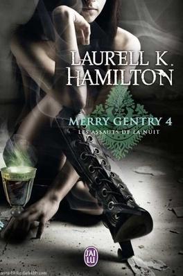 Couverture du livre : Merry Gentry, Tome 4 : Les Assauts de la nuit