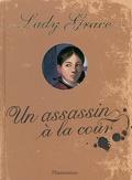 Lady Grace, tome 1 : Un assassin à la cour